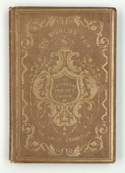 The World's Fair: or children's prize gift book of the Great Exhibition of 1851