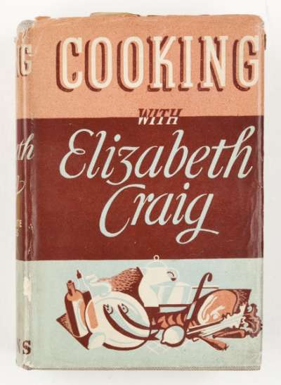 Cooking with Elizabeth Craig: a cookery book for the housewife of modest income, including 120 gravure illustrations and over 1,000 recipes
