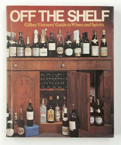Off the Shelf Gilbey Vintner's Guide to Wines and Spirits publication