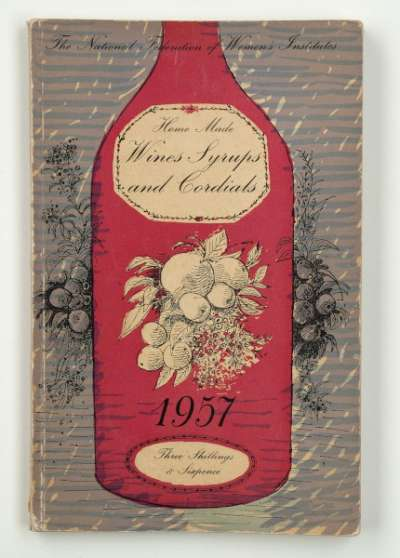 Home made wines, syrups and cordials Recipe Book