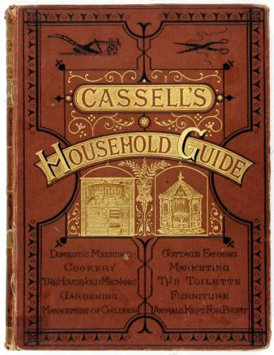 Cassell's Household Guide: Being a complete encyclopaedia of domestic and social economy and forming a guide to every department of practical life: Volume 3