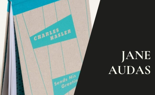 Jane Audas: Charles Hasler Sends his Greetings