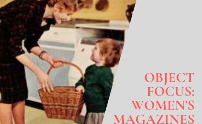 Object Focus: Women's Magazines