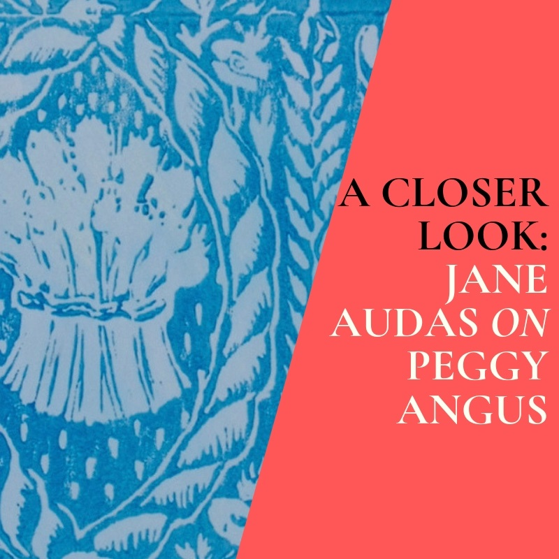 Jane Audas on Peggy Angus