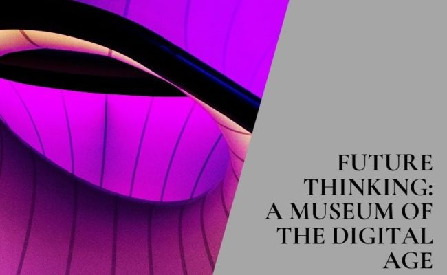 MoDA – A Museum of the Digital Age